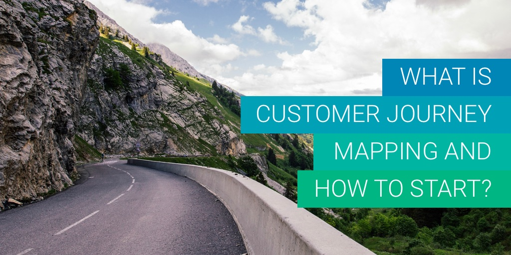 What Is Customer Journey Mapping and How to Start?