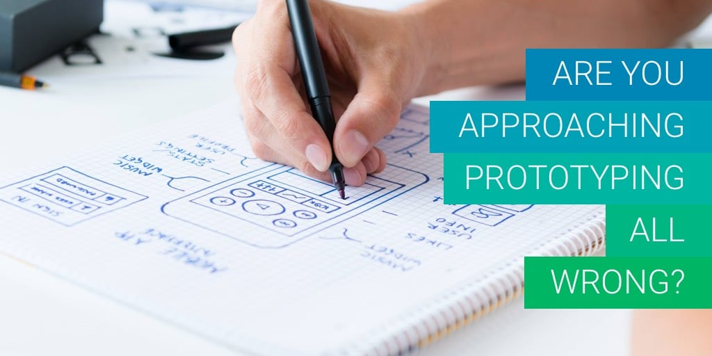 Are You Approaching Prototyping All Wrong?